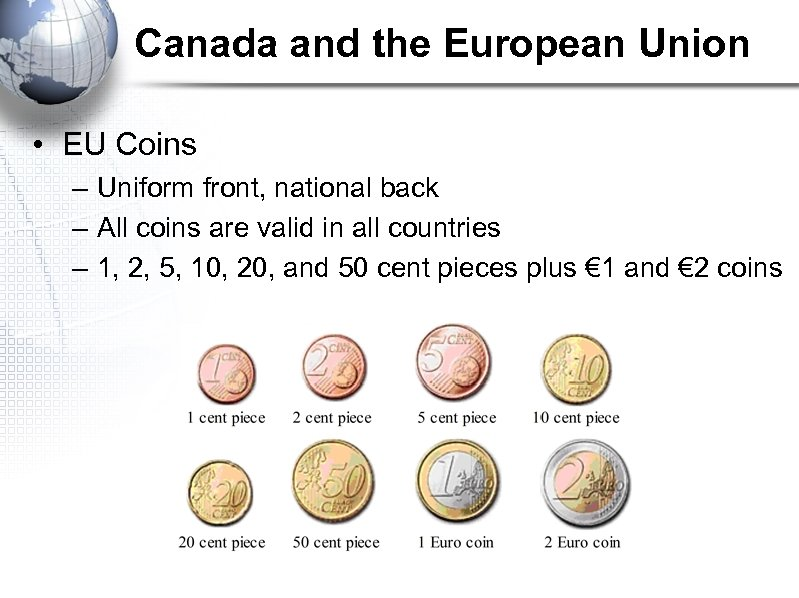 Canada and the European Union • EU Coins – Uniform front, national back –