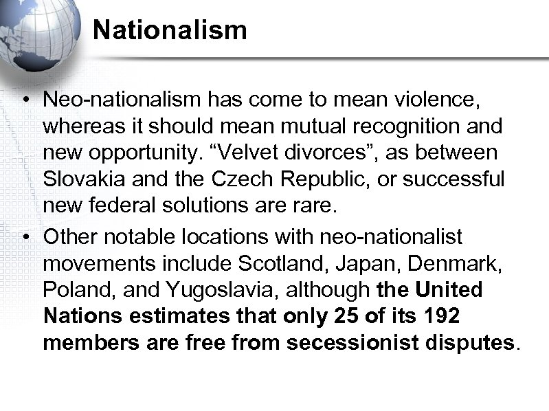 Nationalism • Neo-nationalism has come to mean violence, whereas it should mean mutual recognition