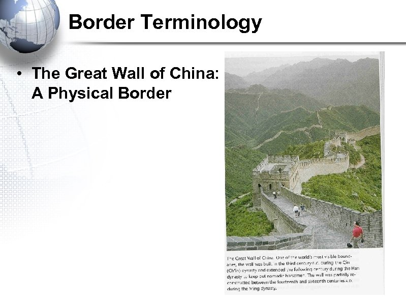 Border Terminology • The Great Wall of China: A Physical Border