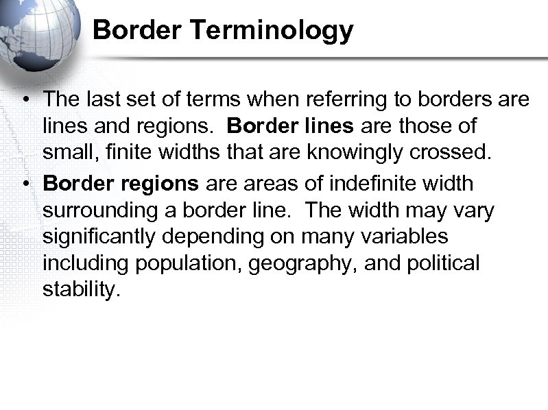 Border Terminology • The last set of terms when referring to borders are lines
