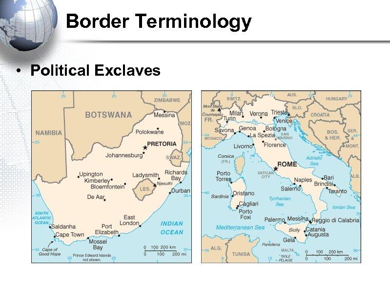 Border Terminology • Political Exclaves