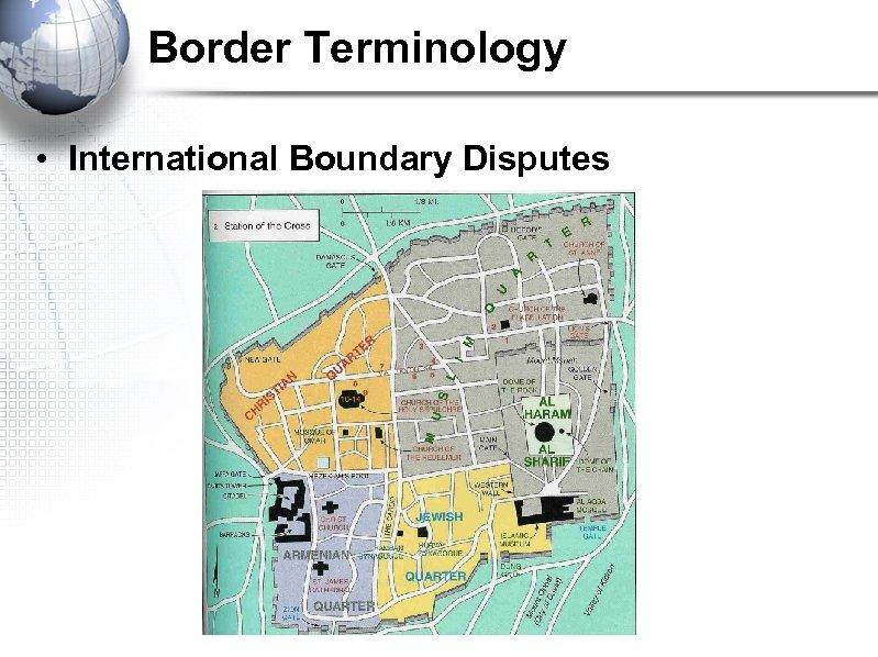 Border Terminology • International Boundary Disputes
