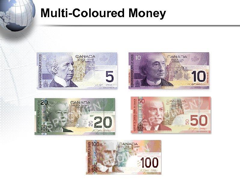 Multi-Coloured Money
