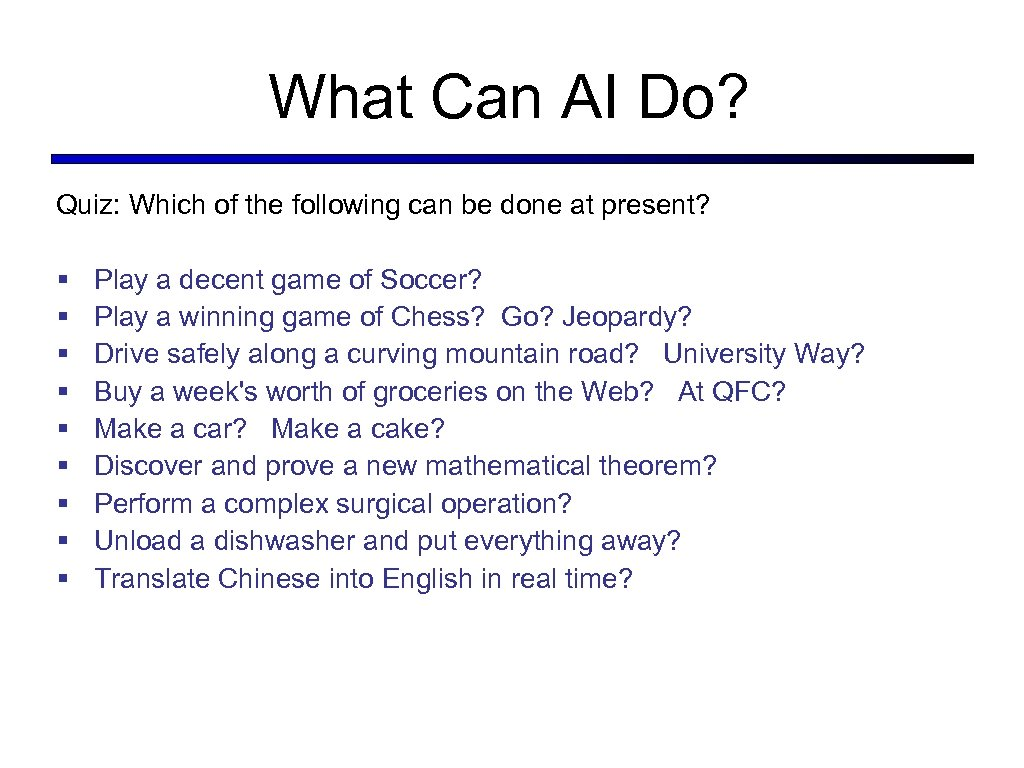 What Can AI Do? Quiz: Which of the following can be done at present?