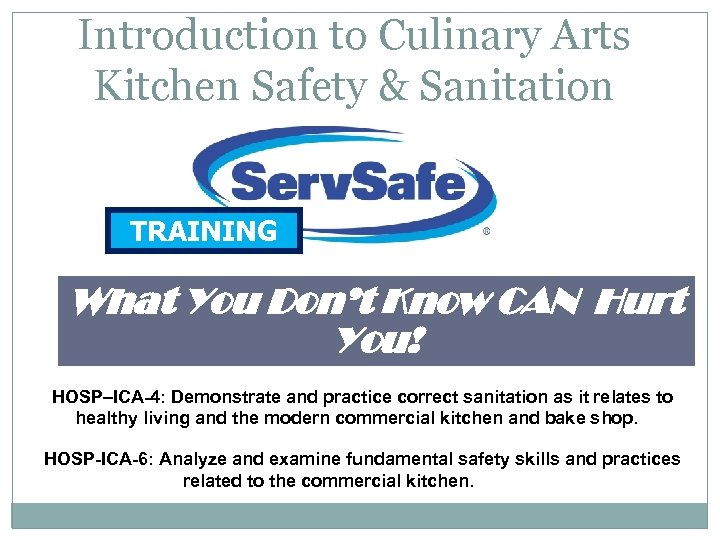 Introduction to Culinary Arts Kitchen Safety & Sanitation TRAINING What You Don't Know CAN