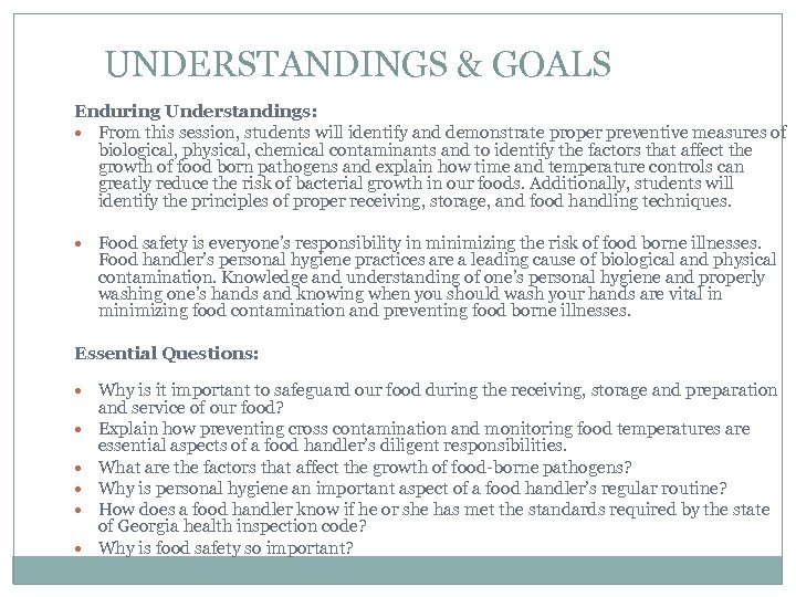 UNDERSTANDINGS & GOALS Enduring Understandings: From this session, students will identify and demonstrate proper