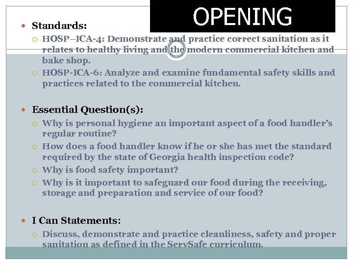 Standards: OPENING HOSP–ICA-4: Demonstrate and practice correct sanitation as it relates to healthy