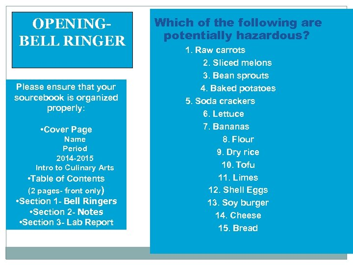 OPENINGBELL RINGER Please ensure that your sourcebook is organized properly: • Cover Page Name