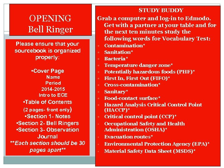 OPENING Bell Ringer Please ensure that your sourcebook is organized properly: • Cover Page