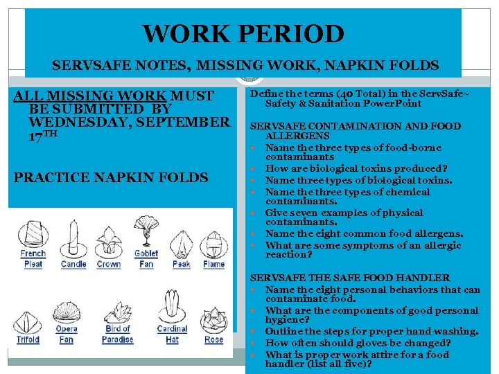 WORK PERIOD SERVSAFE NOTES, MISSING WORK, NAPKIN FOLDS ALL MISSING WORK MUST BE SUBMITTED