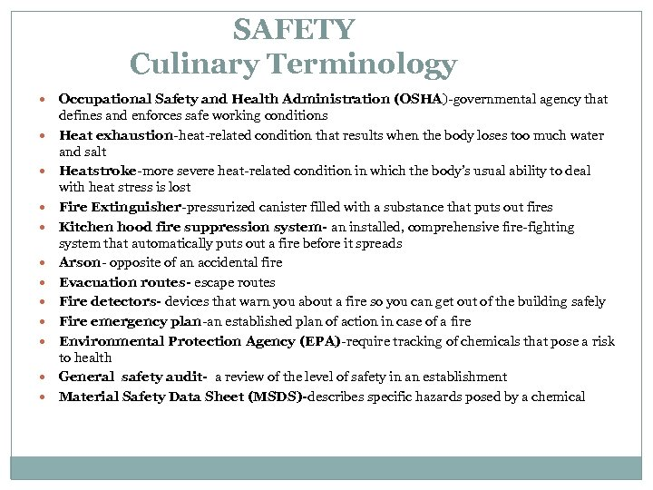 SAFETY Culinary Terminology Occupational Safety and Health Administration (OSHA)-governmental agency that defines and enforces
