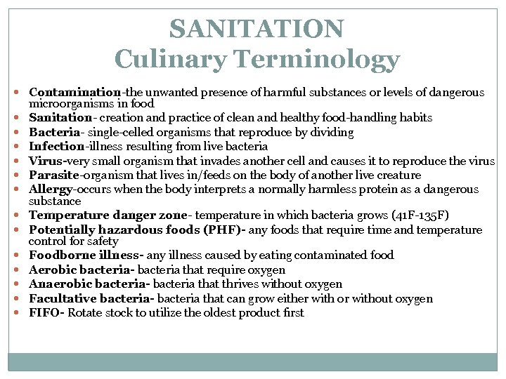SANITATION Culinary Terminology Contamination-the unwanted presence of harmful substances or levels of dangerous microorganisms