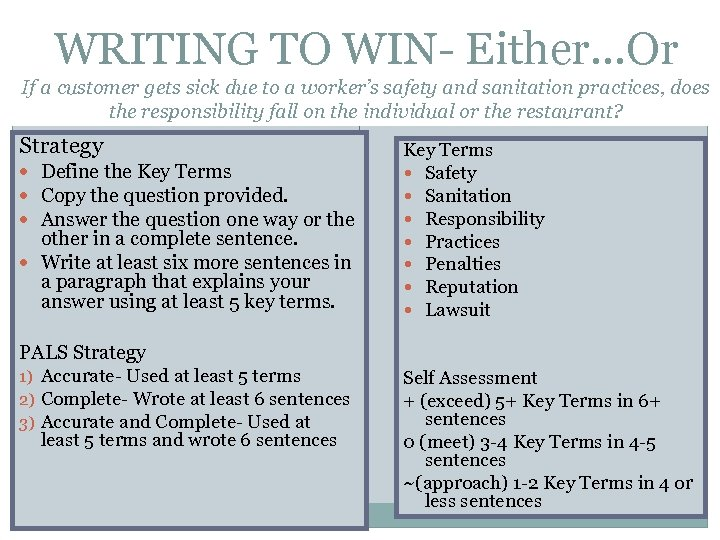 WRITING TO WIN- Either…Or If a customer gets sick due to a worker's safety
