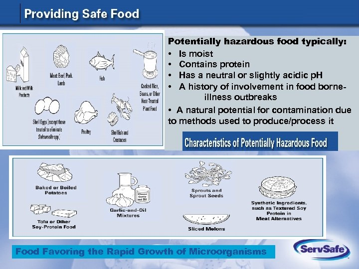 Potentially hazardous food typically: • Is moist • Contains protein • Has a neutral