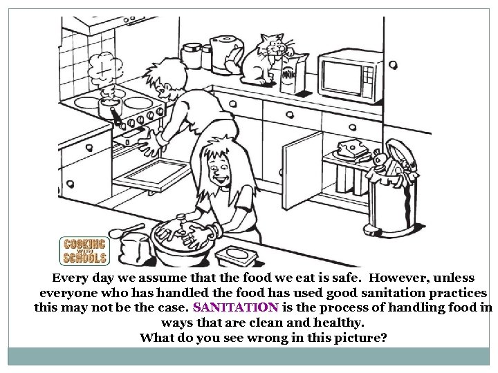 Every day we assume that the food we eat is safe. However, unless everyone