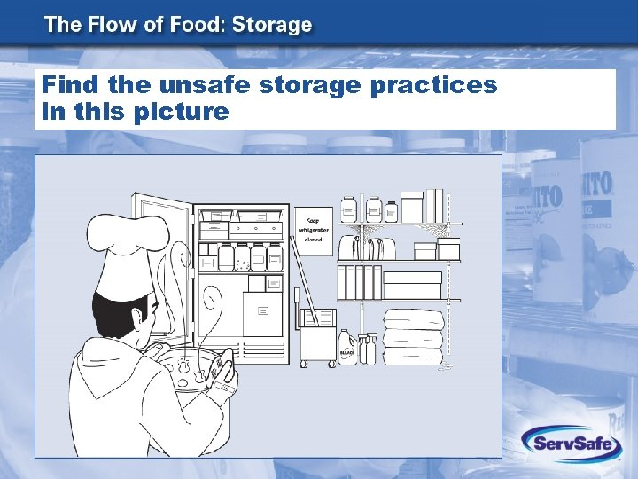 Find the unsafe storage practices in this picture