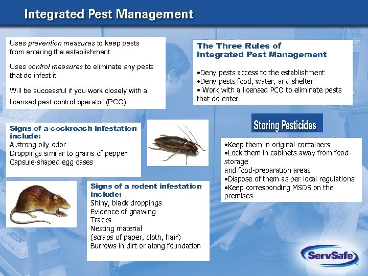 Uses prevention measures to keep pests from entering the establishment Uses control measures to