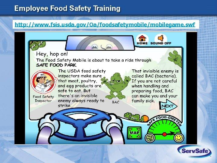 http: //www. fsis. usda. gov/Oa/foodsafetymobile/mobilegame. swf