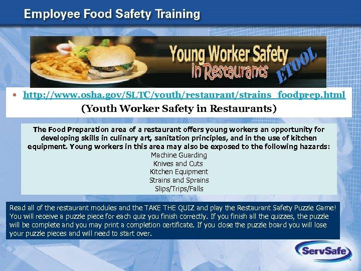 http: //www. osha. gov/SLTC/youth/restaurant/strains_foodprep. html (Youth Worker Safety in Restaurants) The Food Preparation