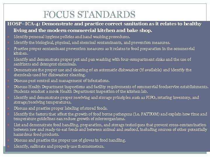 FOCUS STANDARDS HOSP–ICA-4: Demonstrate and practice correct sanitation as it relates to healthy living