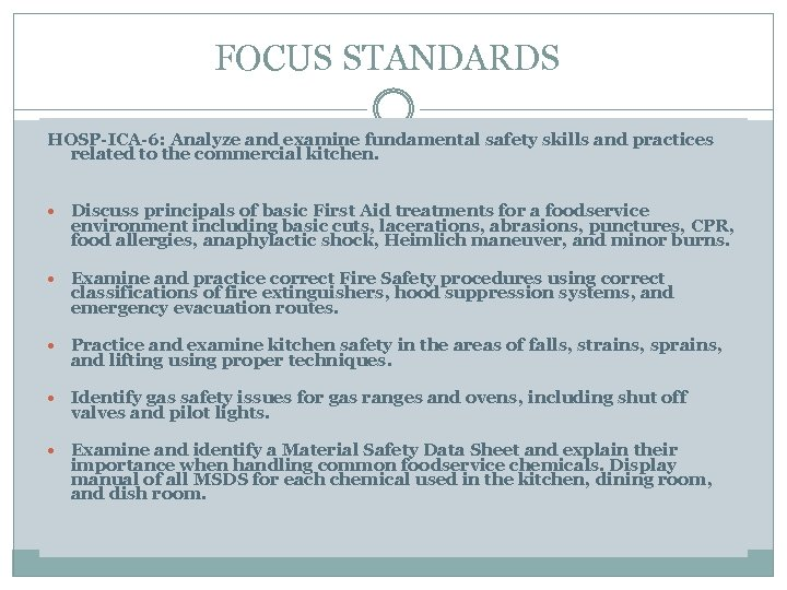 FOCUS STANDARDS HOSP-ICA-6: Analyze and examine fundamental safety skills and practices related to the