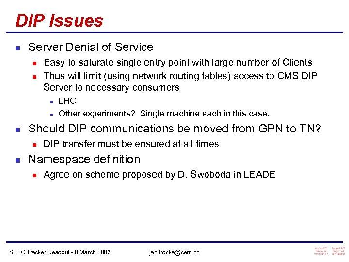 DIP Issues n Server Denial of Service n n Easy to saturate single entry