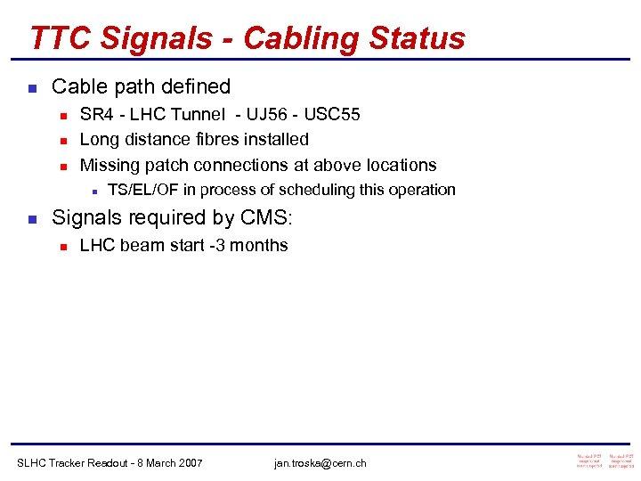 TTC Signals - Cabling Status n Cable path defined n n n SR 4