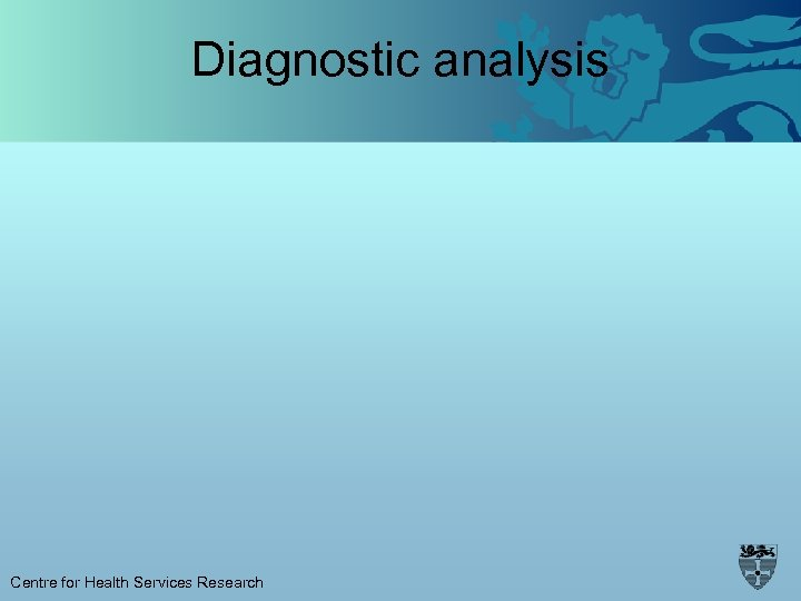 Diagnostic analysis Centre for Health Services Research