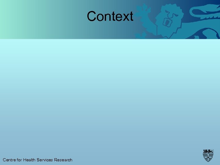 Context Centre for Health Services Research
