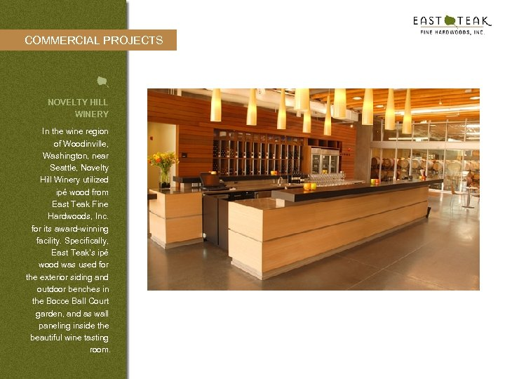 COMMERCIAL PROJECTS NOVELTY HILL WINERY In the wine region of Woodinville, Washington, near Seattle,