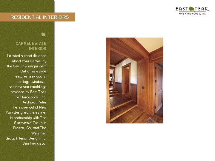 RESIDENTIAL INTERIORS CARMEL ESTATE INTERIOR Located a short distance inland from Carmel by the