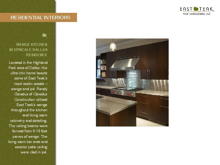 RESIDENTIAL INTERIORS WENGE KITCHEN IN UPSCALE DALLAS RESIDENCE Located in the Highland Park area