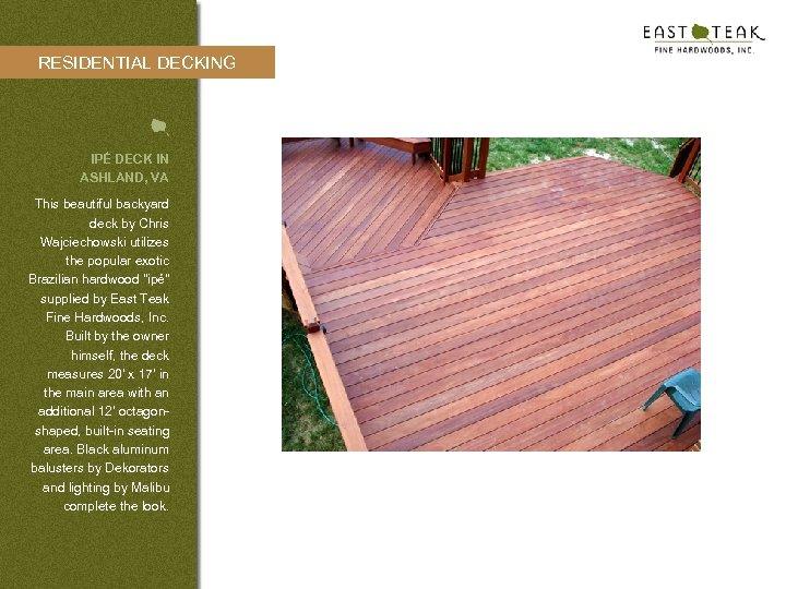 RESIDENTIAL DECKING IPÉ DECK IN ASHLAND, VA This beautiful backyard deck by Chris Wajciechowski