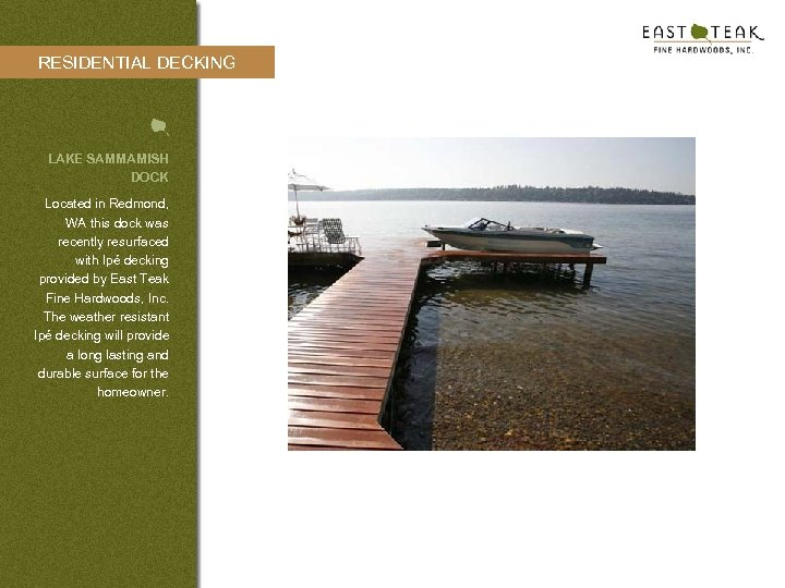 RESIDENTIAL DECKING LAKE SAMMAMISH DOCK Located in Redmond, WA this dock was recently resurfaced