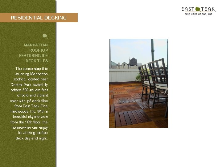 RESIDENTIAL DECKING MANHATTAN ROOFTOP FEATURING IPÉ DECK TILES The space atop this stunning Manhattan