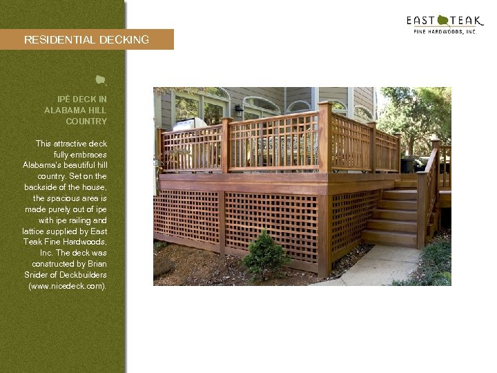 RESIDENTIAL DECKING IPÉ DECK IN ALABAMA HILL COUNTRY This attractive deck fully embraces Alabama's