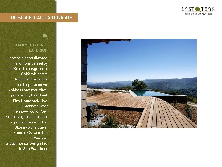 RESIDENTIAL EXTERIORS CARMEL ESTATE EXTERIOR Located a short distance inland from Carmel by the