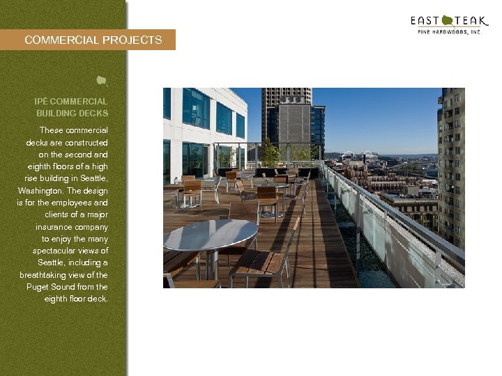 COMMERCIAL PROJECTS IPÉ COMMERCIAL BUILDING DECKS These commercial decks are constructed on the second