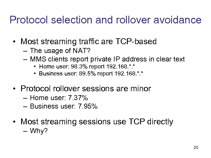 Protocol selection and rollover avoidance • Most streaming traffic are TCP-based – The usage