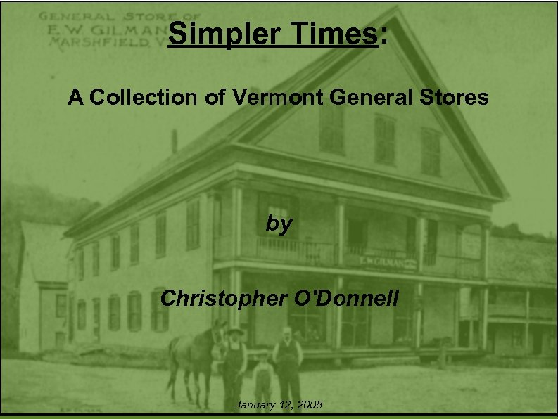 Simpler Times: A Collection of Vermont General Stores by Christopher O'Donnell January 12, 2008