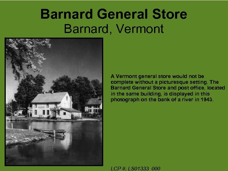 Barnard General Store Barnard, Vermont A Vermont general store would not be complete without