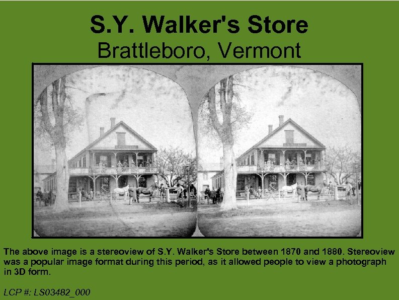 S. Y. Walker's Store Brattleboro, Vermont The above image is a stereoview of S.