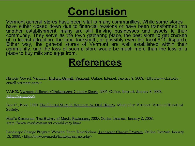Conclusion Vermont general stores have been vital to many communities. While some stores have