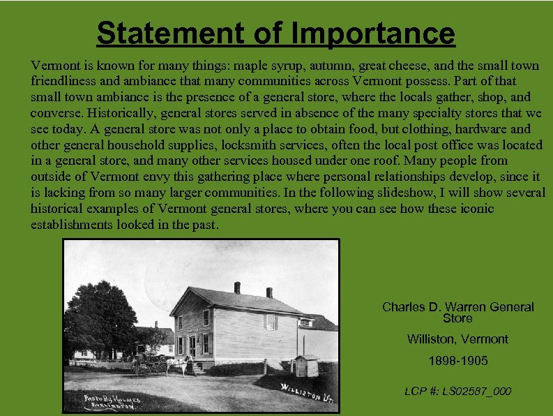 Statement of Importance Vermont is known for many things: maple syrup, autumn, great cheese,
