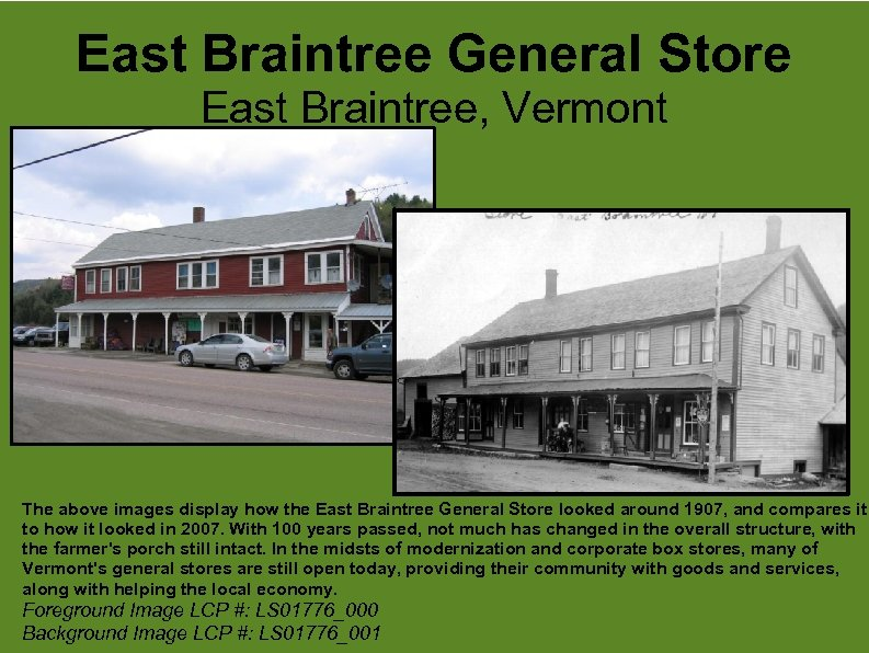 East Braintree General Store East Braintree, Vermont The above images display how the East