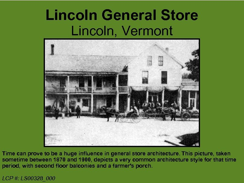 Lincoln General Store Lincoln, Vermont Time can prove to be a huge influence in