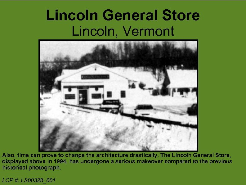 Lincoln General Store Lincoln, Vermont Also, time can prove to change the architecture drastically.