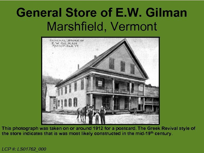 General Store of E. W. Gilman Marshfield, Vermont This photograph was taken on or
