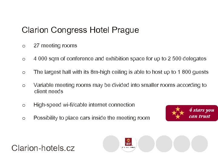 Clarion Congress Hotel Prague o 27 meeting rooms o 4 000 sqm of conference