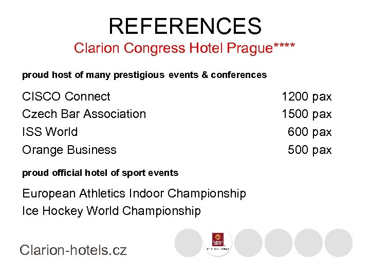 REFERENCES Clarion Congress Hotel Prague**** proud host of many prestigious events & conferences CISCO